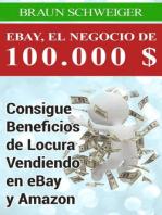 Ebay, El Negocio De 100.000 $ Consigue Beneficios De Locura Vendiendo En Ebay Y Amazon