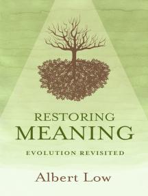 Restoring Meaning: Evolution Revisited