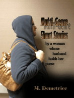 Multi-Genre Short Stories by a Woman Whose Husband Holds Her Purse