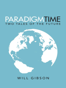 Paradigm Time: Two Tales of the Future