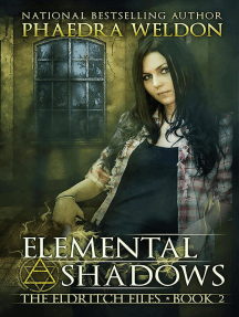 Elemental Shadows: The Eldritch Files, #2