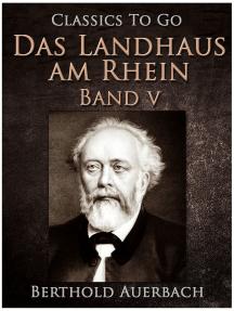 Das Landhaus am Rhein / Band V