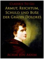 Armut, Reichtum, Schuld und Buße der Gräfin Dolores