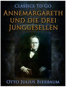 Annemargreth und die drei Junggesellen Eine Raubrittergeschichte