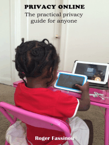 Privacy Online: The Practical Privacy Guide For Anyone