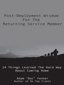 Post-Deployment Wisdom For The Returning Service Member