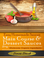 Easy Homemade Sauces Main Course& Dessert Sauces using Wholesome Organic Ingredients