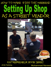 How to Make $500 This Weekend: Setting Up Shop as a Street Vendor