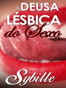 A Deusa Lésbica Do Sexo