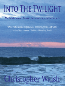 Into The Twilight: Meditations on Music, Memories, and Montauk