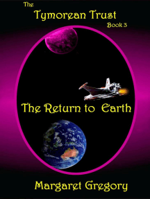 The Tymorean Trust Book 3: The Return to Earth