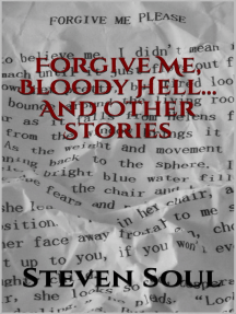 Forgive Me, Bloody Hell...And Other Stories