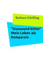 """""""Uuuuuund bitte!"""" Mein Leben als Komparsin"""