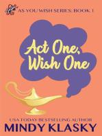 Act One, Wish One
