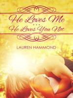 He Loves Me...He Loves You Not