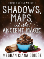 Shadows Maps, and Other Ancient Magic, Dowser #4