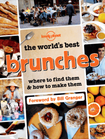 The World's Best Brunches: Where to Find Them and How to Make Them