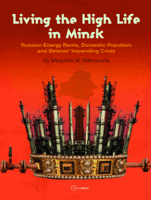 Living the Living the High Life in Minsk: Russian Energy Rents, Domestic Populism and Belarus' Impending Crisis High