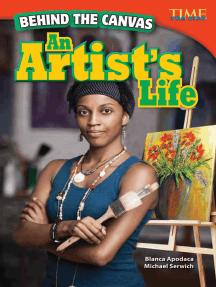Behind the Canvas: An Artist's Life