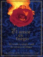El amor es fuego: El sendero místico sufí de retorno al Hogar