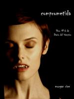 Comprometida (Libro # 6 de Diario del Vampiro)