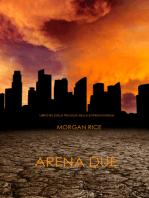 Arena Due (Libro #2 Della Trilogia Della Sopravvivenza)