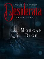 Desiderata (Libro #5 In Appunti Di Un Vampiro)