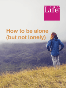 How To Be Alone (But Not Lonely)