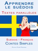 Apprendre le suédois - Textes parallèles (Français - Suédois) Contes Simples