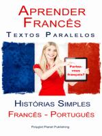 Aprender Francês - Textos Paralelos (Português - Francês) Histórias Simples