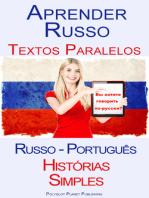 Aprender Russo - Textos Paralelos (Russo - Português) Histórias Simples