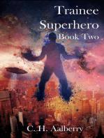 Trainee Superhero (Book Two)