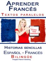 Aprender Francés - Textos paralelos - Historias sencillas (Español - Francés) Bilingüe