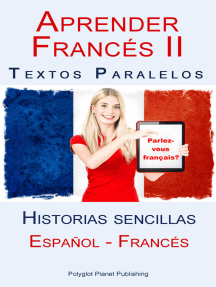 Aprender Francés II - Textos paralelos - Historias sencillas (Español - Francés)