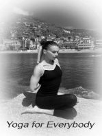 Yoga For Everybody - 10 Positions To Start Practicing Yoga