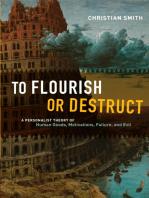 To Flourish or Destruct