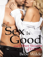 The Sex Is Good and Other Stories of Erotica