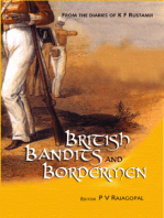 The British, The Bandits and The Bordermen: From the diaries and articles of K F Rustamji