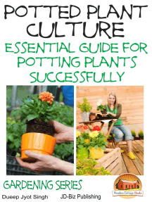 Potted Plant Culture: Essential Guide for Potting Plants Successfully