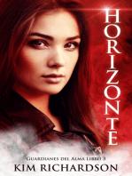 Horizonte (Guardianes Del Alma Libro 3)