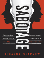 Sabotage; Recognize Commitment Phobia and Experience a Healthy Relationship