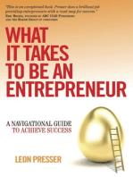 What It Takes To Be An Entrepreneur