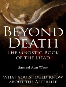 Beyond Death: The Gnostic Book of the Dead: What You Need to Know About the Afterlife