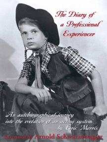 The Diary of a Professional Experiencer: An Autobiographical Journey Into the Evolution of an Acting System