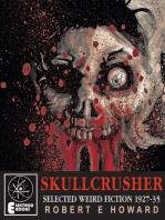 Skullcrusher: The Very Best Weird Fiction 1927-1935