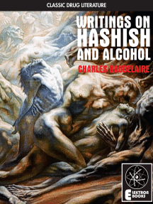 Writings On Hashish And Alcohol: Charles Baudelaire