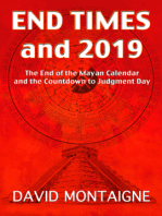 End Times to 2019: The End of the Mayan Calendar and the Countdown to Judgment Day