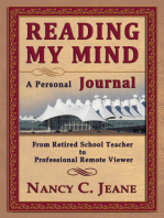 Reading My Mind: A Personal Journal: From Retired School Teacher to Professional Remote Viewer