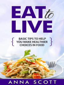 Eat to live (healthy food for everyday, #1)