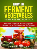 How to Ferment Vegetables: Master Canning & Preserving with Simple Lacto Fermentation Technique for Beginners! (Real Food Fermentation: 31 Recipes and How-to's)